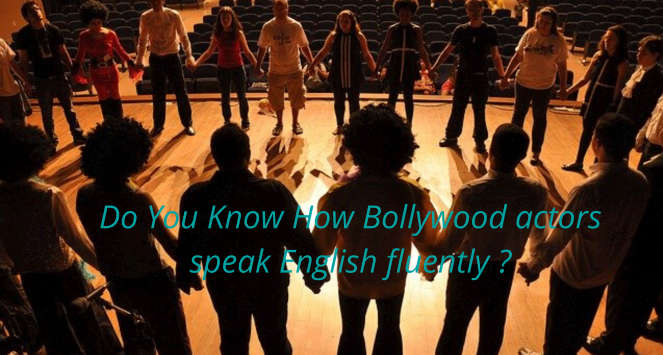 how do bollywood actors speak english fluently